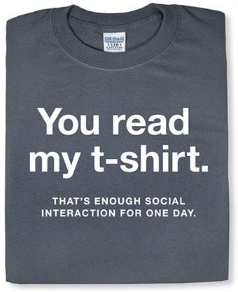 Funny t-shirt with introverted related message