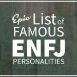 List of Famous People With ENFJ Personalities