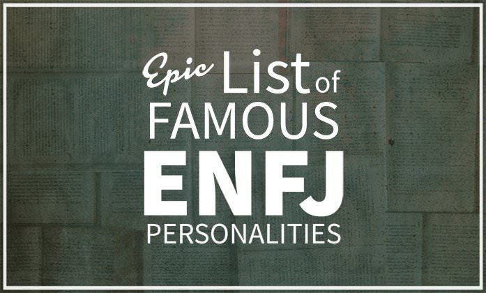 Epic List of Famous People With ENFJ Personalities