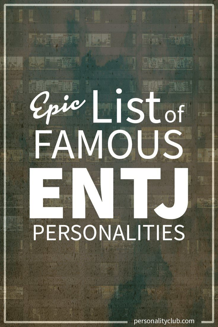 Famous ENTJ Personalities