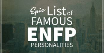List of Famous People With ENFP Personality