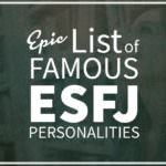 List of Famous People With ESFJ Personality