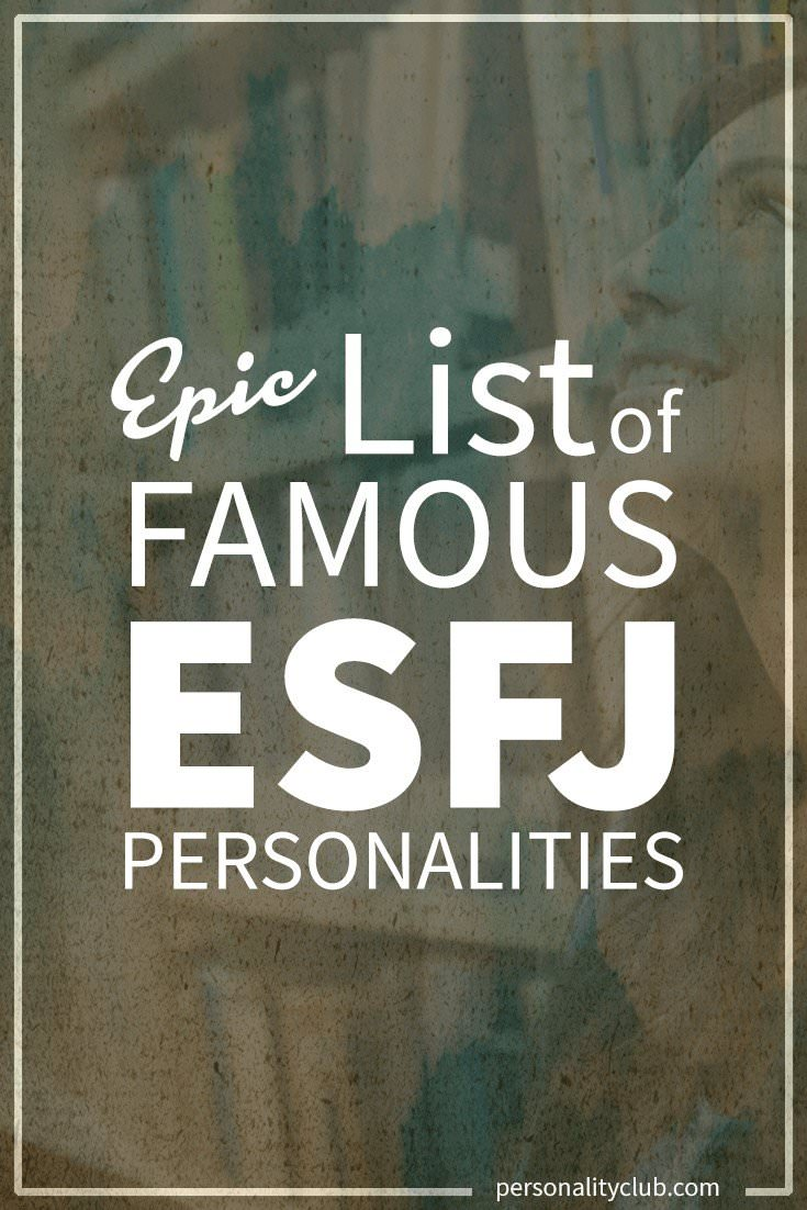 55 Famous People with ESFJ Personality Traits ...