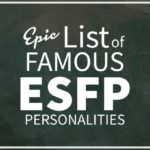 List of Famous People With ESFP Personality