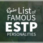 List of Famous People With ESTP Personality