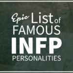 List of Famous People With INFP Personality