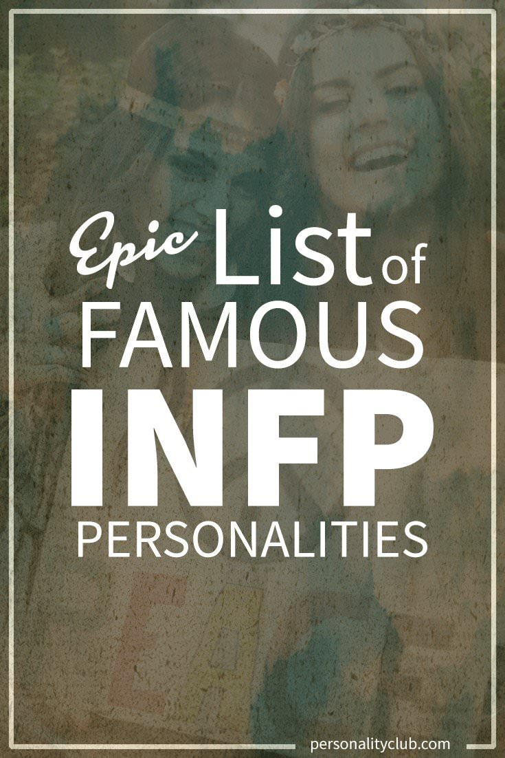 Epic List of Famous People With INFP Personality | Personality Club