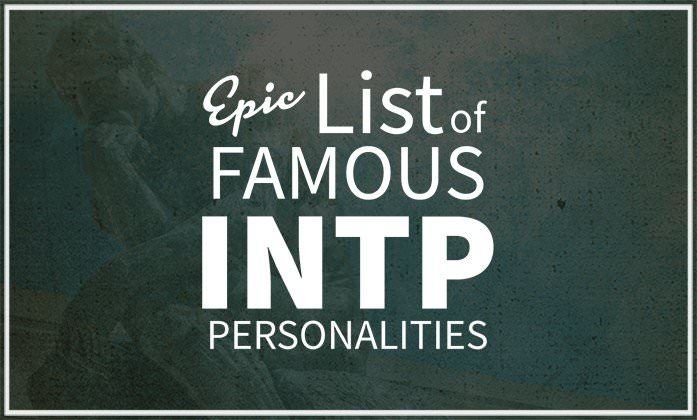 Epic List of Famous People With INTP Personality