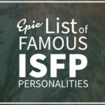 List of Famous People With ISFP Personality