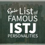 List of Famous People With ISTJ Personality